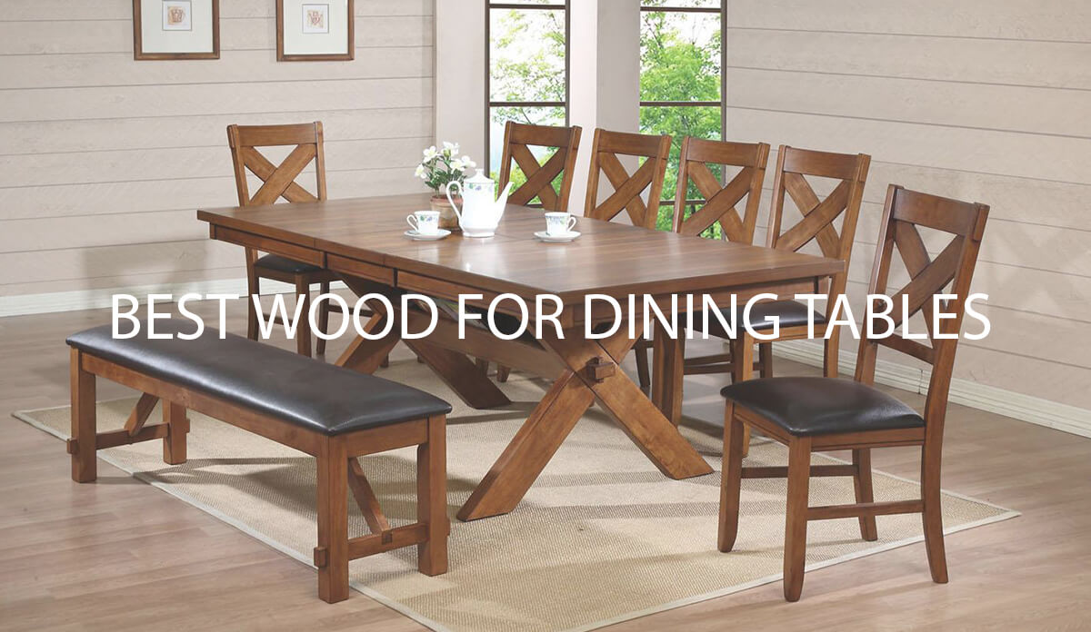BEST-WOOD-FOR-DINING-TABLES