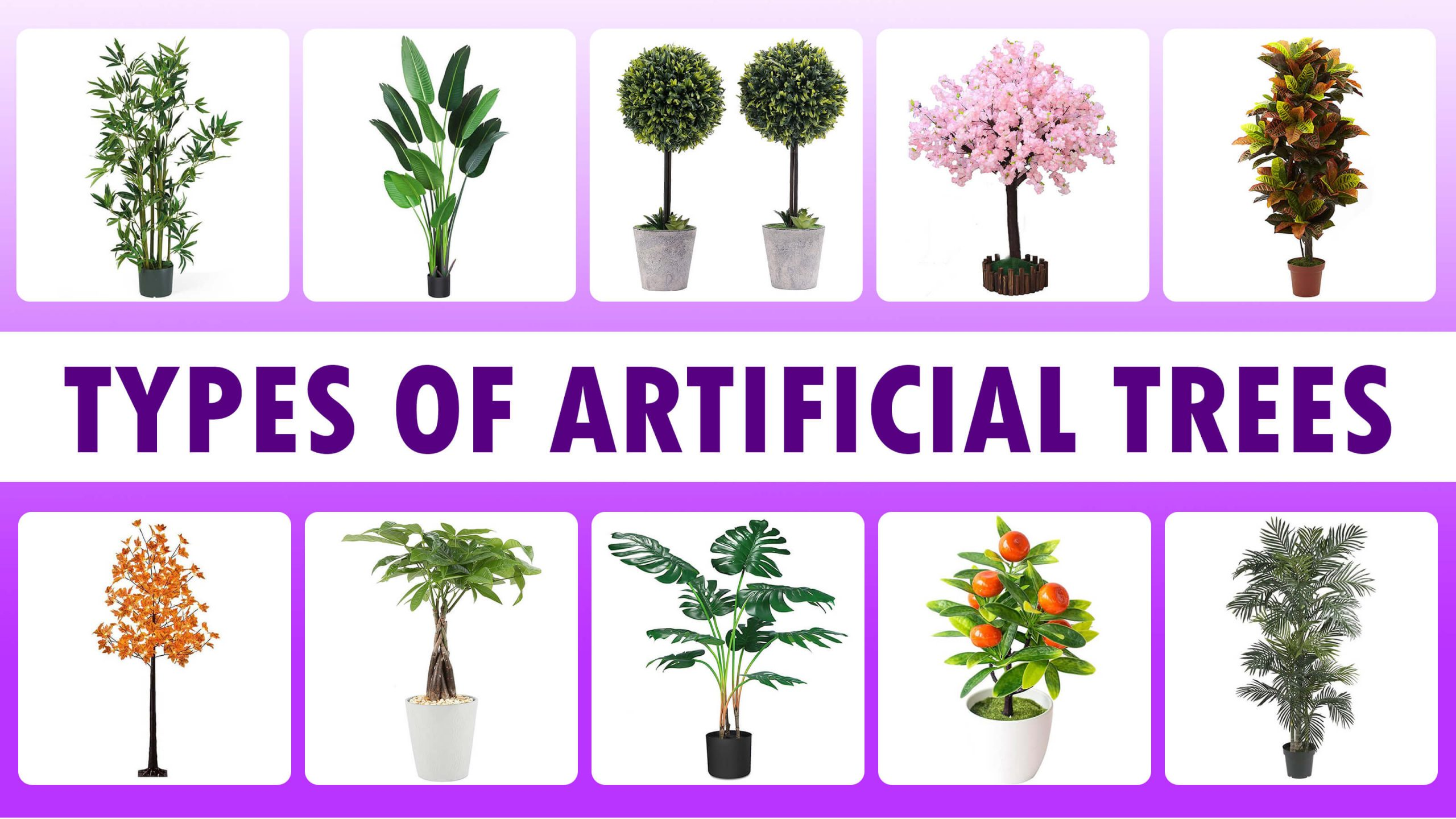 different types of artificial trees